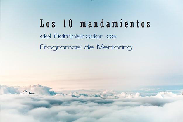 Los 10 mandamientos del Administrador de programas de mentoring International Mentoring School IMS Atesora Group