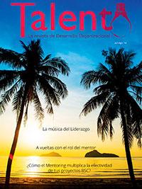 Revista bimensual Talento de Atesora Group sobre Coaching, Mentoring, Desarrollo Directivo, Liderazgo y Outplacement Edición para julio y agosto 2016