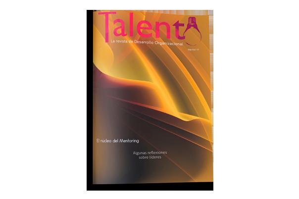 Revista TALENTO edición septiembre - octubre 2017 - Revista bimensual de Atesora Group sobre la actualidad en Coaching, Outplacement, Productividad Personal, Mentoring, Habilidades Directivas, Formación, Liderazgo, Consultoría de Recursos Humanos y Desarrollo.