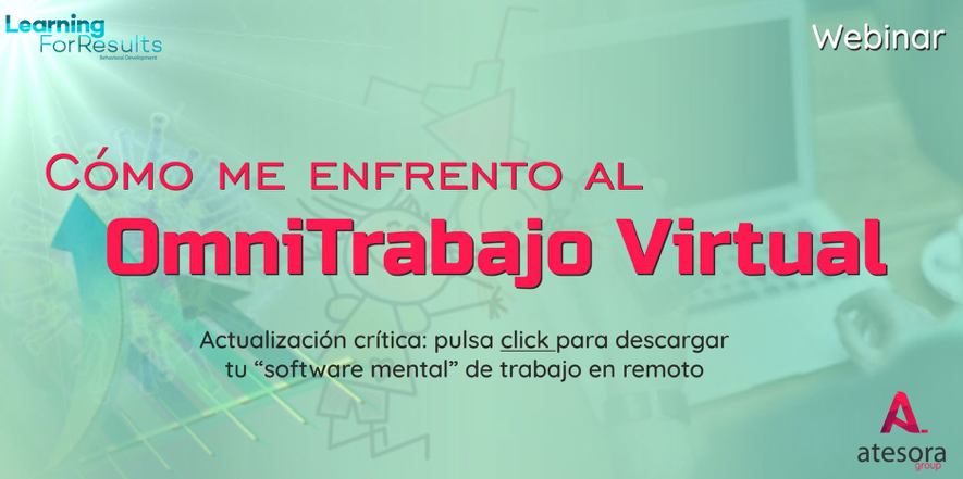 Webinar abierto cómo me enfrento al omnitrabajo virtual Atesora Group Learning For Results
