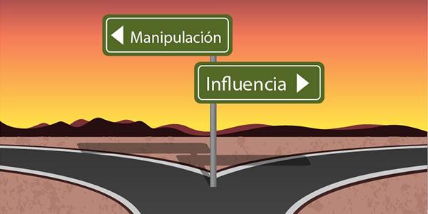 Influencia Vs. Manipulación: Dos senderos que caminan juntos